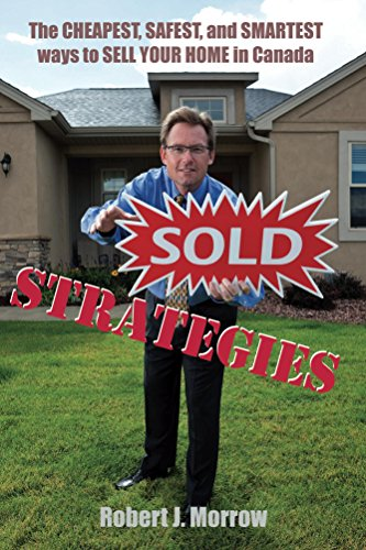 Free Kindle Book : SOLD Strategies: The Cheapest, Safest, and Smartest ways to SELL YOUR HOME in Canada!