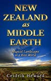 Free Kindle Book : NEW ZEALAND AS MIDDLE EARTH: Magical Landscapes in a Real World