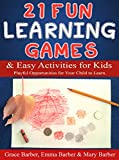 Free Kindle Book : 21 Fun Learning Games and Easy Activities for Kids: Playful Opportunities for Your Child to Learn.