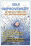 Free Kindle Book : Self Improvement: 30 Tips Let Your Life Out Of The Ordinary, Improve The Relationship Between You And Your Family, Improve The Relationship Between You And Your Friends!