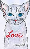 Free Kindle Book : Kitten Love: the first journal of rescuing & raising three abandoned kittens & all that implies