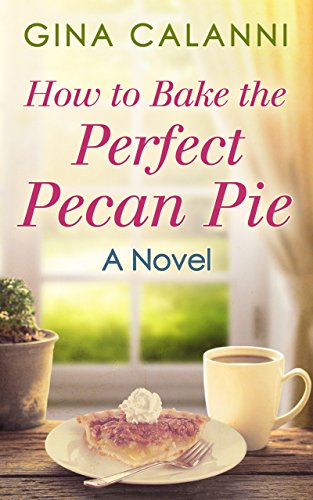 How to Bake the Perfect Pecan Pie  - Gina Henning