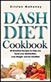 Free Kindle Book : Dash Diet Cookbook: 40 Breakfast Recipes to Help you Boost your Metabolism, Lose Weight and be Healthier