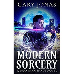 Modern Sorcery: The First Jonathan Shade Novel