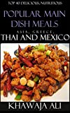 Free Kindle Book : Top 40 Delicious, Nutritious And Popular Main Dish Meals From Asia, Greece, Thai And Mexico