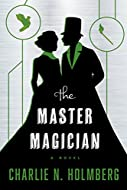 Book Cover: The Master Magician by Charlie Holmberg