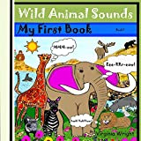Free Kindle Book : Wild Animal Sounds: My First Book