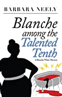 Book Cover: Blanche Among the Talented Tenth by Barbara Neely