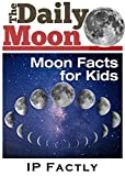 Free Kindle Book : The Daily Moon - Moon Books for Kids (Newspaper Facts for Kids Book 2)