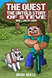 Free Kindle Book : The Quest: The Untold Story of Steve, Book One (The Unofficial Minecraft Adventure Story Books): The Tale of a Hero