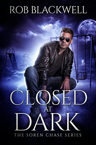 Closed at Dark: A Soren Chase Novella by Rob Blackwell