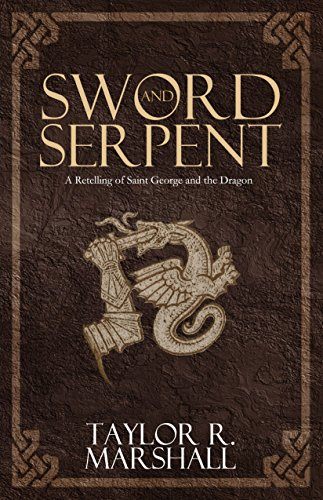 Sword and Serpent - Taylor Marshall