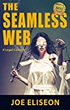 Free Kindle Book : The Seamless Web Full Edition: A Legal Comedy