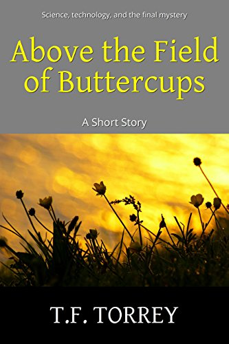 [ Cover of Above The Field Of Buttercups: A Short Story]