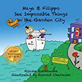 Free Kindle Book : Maya & Filippo See Impossible Things in the Garden City