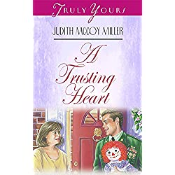 A Trusting Heart (Truly Yours Digital Editions Book 286)