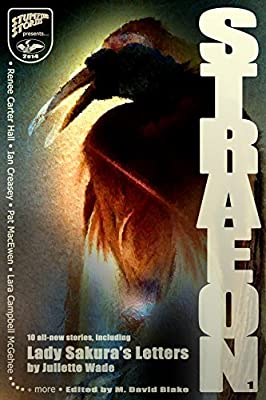 Table of Contents: STRAEON #1 Edited by M. David Blake