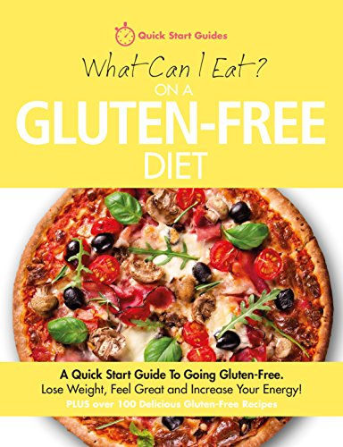 What Can I Eat On A Gluten-Free Diet by Quick Start Guides