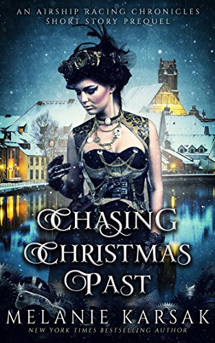 Chasing Christmas Past by Melanie Karsak