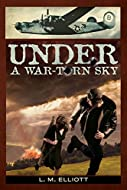 Book Cover: Under a War Torn Sky by L. M. Elliott