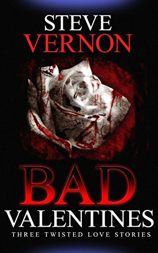 Bad Valentines by Steve Vernon