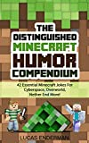 Free Kindle Book : The Distinguished Minecraft Humor Compendium: 42 Essential Minecraft Jokes For Cyberspace, Overworld, Nether End More!