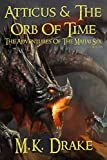 Free Kindle Book : Atticus And The Orb Of Time (The Adventures Of The Majjai Six Book 1)