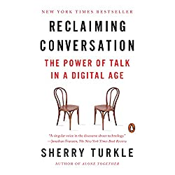 Reclaiming Conversation: The Power of Talk in a Digital Age