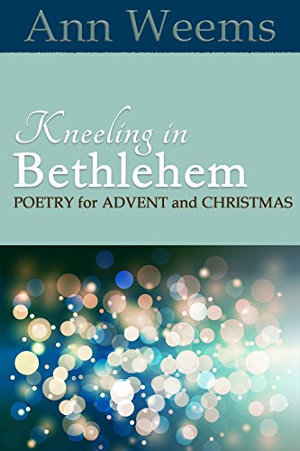 Kneeling in Bethlehem: Poetry for Advent and Christmas