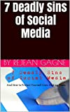 Free Kindle Book : 7 Deadly Sins of Social Media: And How to Protect Yourself from Making Them