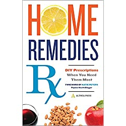 Home Remedies Rx: DIY Prescriptions When You Need Them Most