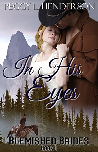 In His Eyes by Peggy L Henderson