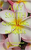 Free Kindle Book : Gardening for Dummies: 20 Secrets About Gardening