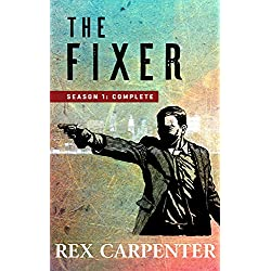 The Fixer, Season 1: Complete: (A JC Bannister Serial Thriller)