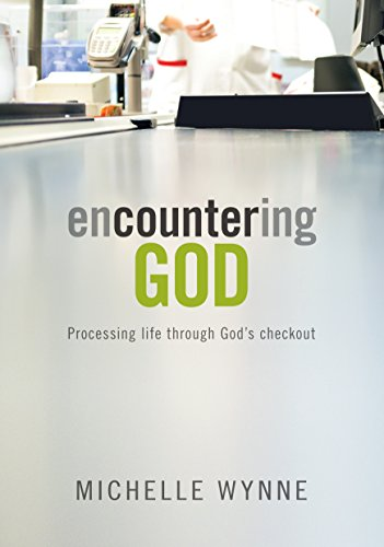 Encountering God: Processing life through God's checkout
