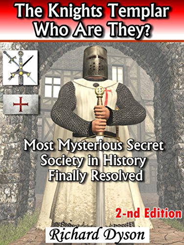 Free Kindle Book : The Knights Templar Who Are They?: Most mysterious secret society in history finally resolved