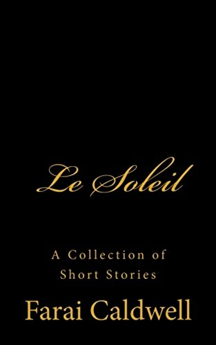 Free Kindle Book : Le Soleil: A collection of Short Stories