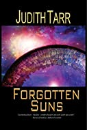 Book Cover: Forgotten Suns by Judith Tarr