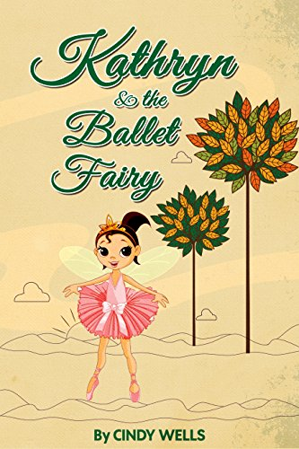 Free Kindle Book : Kathryn and the Ballet Fairy