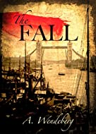 Book Cover: The Fall by Annelie Wendeberg