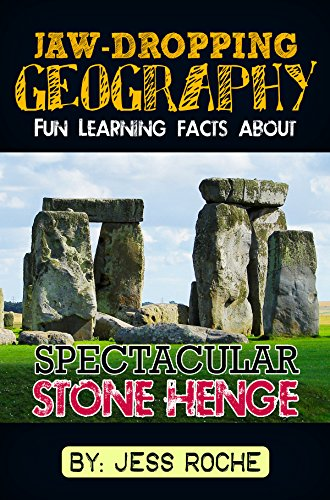 Free Kindle Book : Jaw-Dropping Geography: Fun Learning Facts About Spectacular Stonehenge: Illustrated Fun Learning For Kids