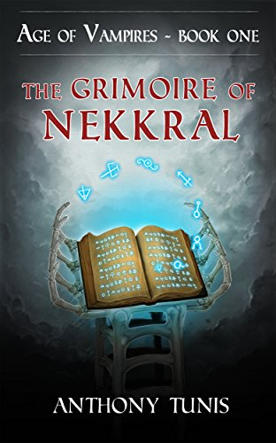 The Grimoire of Nekkral - Age of Vampires - Book One