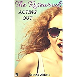 Acting Out (The Rosewoods Book 7)