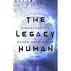 The Legacy Human (Singularity Series Book 1)