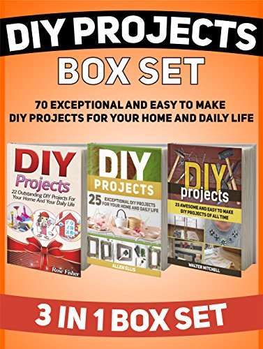 Free Kindle Book : DIY Projects Box Set: 70 Exceptional and Easy to Make DIY Projects For Your Home And Daily Life (DIY, diy projects, diy projects books)
