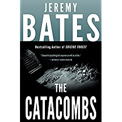 The Catacombs: An edge-of-your seat suspense action horror thriller (World's Scariest Places Book 2)