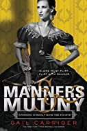 Book Cover: Manners & Mutiny by Gail Carriger