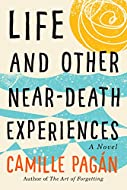 Book Cover: Life and Other Near-Death Experiences by Camille Pagan