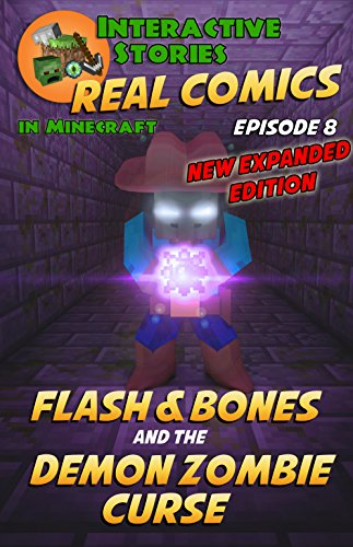Free Kindle Book : Flash and Bones and the Demon Zombie Curse (Real Comics in Minecraft - Flash and Bones Book 8)