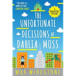 The Unfortunate Decisions of Dahlia Moss (A Dahlia Moss Mystery Book 1)